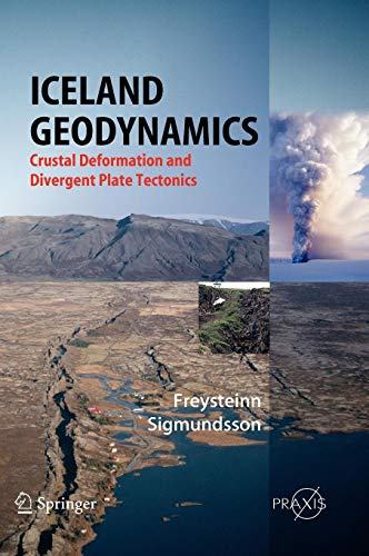Iceland Geodynamics: Crustal Deformation and Divergent Plate Tectonics (Springer Praxis Books Geophysical Sciences)