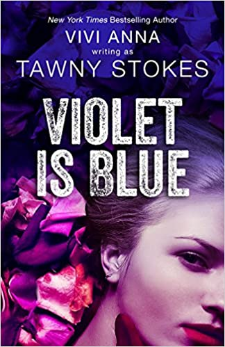 Violet is Blue (Hothouse Series)