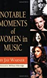 Notable Moments of Women in Music, Jay Warner, 1423429516