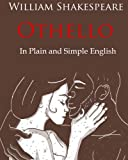 othello shakespeare made easy - Othello Retold In Plain and Simple English: A Modern Translation and the Original Version