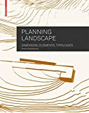 Planning Landscape: Dimensions, Elements, Typologies