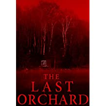 The Last Orchard: A Tale Of Survival In A Powerless World- Book 1