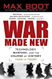 img - for War Made New: Weapons, Warriors, and the Making of the Modern World by Boot, Max unknown edition [Paperback(2007)] book / textbook / text book