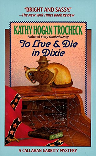 To Live & Die in Dixie (Callahan Garrity, No 2)