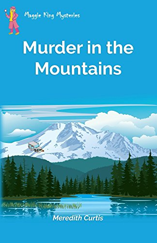 Murder in the Mountains (Maggie King Mysteries Book 6) by [Curtis,Meredith]