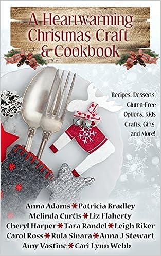 A Heartwarming Christmas Craft & Cookbook