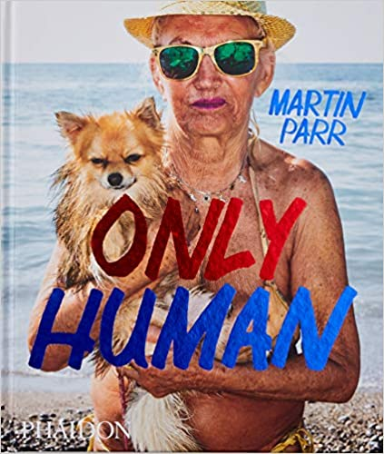 Photographs by Martin Parr Only Human
