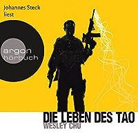 Die Leben des Tao (Tao 1) Hörbuch von Wesley Chu Gesprochen von: Johannes Steck