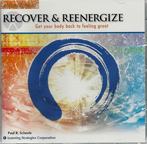 Paraliminal - Recover & Reenergize: Get Your Body Back To Feeling Great