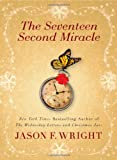 The Seventeen Second Miracle, Jason F. Wright, 042523794X