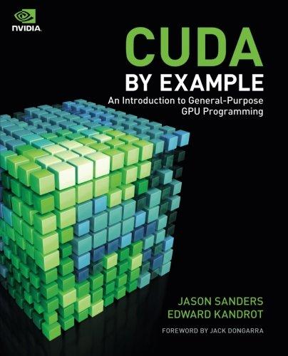 CUDA by Example: An Introduction to General-Purpose GPU Programming by Addison-Wesley Professional