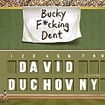 Bucky F*cking Dent: A Novel | David Duchovny