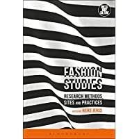 Fashion Studies: Research Methods, Sites and Practices