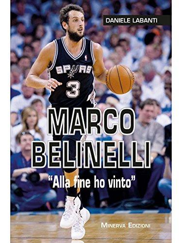 """Marco Belinelli: """"Alla fine ho vinto"""" (Italian Edition)"""