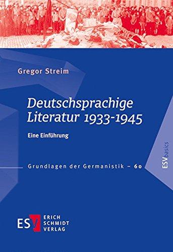 Deutschsprachige Literatur 1933-1945: Eine Einführung (Grundlagen der Germanistik (GrG), Band 60)