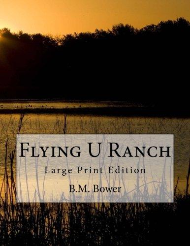 Flying U Ranch: Large Print Edition