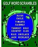 Golf Word Scrambles, Carolyn Kivett and Chris McMullen, 1463612788