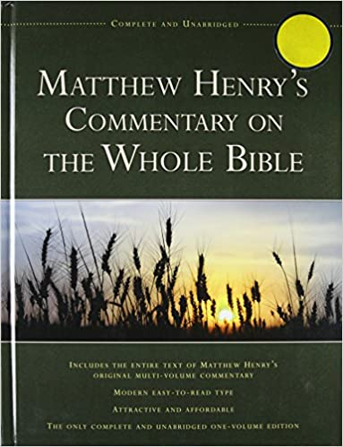 Matthew Henry's Commentary on the Whole Bible: Complete and