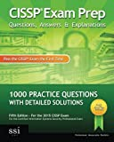 CISSP Exam Prep Questions, Answers & Explanations: 1000+ CISSP Practice Questions with Detailed Solutions