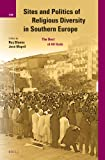 Sites and Politics of Religious Diversity in Southern Europe : The Best of All Gods, Ruy Blanes, 9004255230