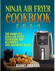 Ninja Air Fryer Cookbook 2020: The Complete Ninja Air Fryer Cookbook for Beginners and Advanced Users