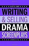 Writing & Selling Drama Screenplays (Writing & Selling Screenplays)