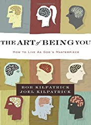 The Art of Being You: How to Live as God's Masterpiece