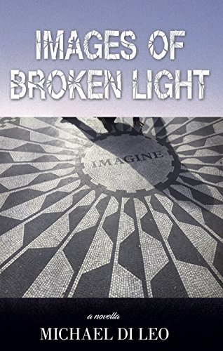Images of broken light kindle edition by michael di leo images of broken light by di leo michael fandeluxe Gallery