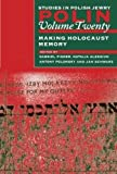 img - for Polin Studies in Polish Jewry Volume 20: Making Holocaust Memory book / textbook / text book