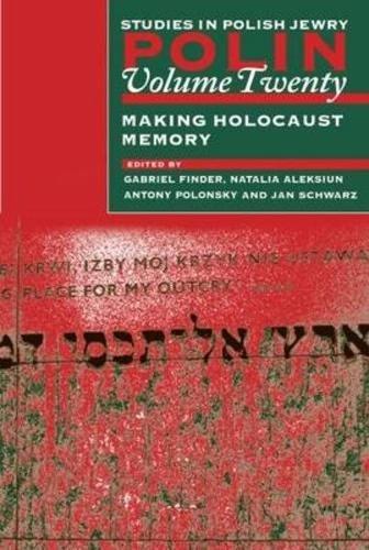 Read Online Polin: Studies in Polish Jewry, Volume 20: Making Holocaust Memory pdf