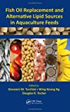 Fish Oil Replacement and Alternative Lipid Sources in Aquaculture, , 1439808627