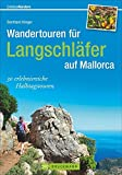 Wandertouren für Langschläfer: 30 erlebnisreiche Halbtagstouren schildert der Wanderführer Mallorca. Falls Sie Mallorca mit Kindern entdecken möchten: ... eignen sich  für Familien. (Erlebnis Wandern)