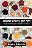 Mental health and diet: How to eat with your mental health in mind