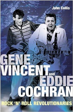 Read Gene Vincent and Eddie Cochran: Rock 'N' Roll Revolutionaries PDF, azw (Kindle)
