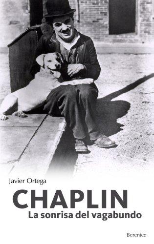 Descargar Libro Chaplin: La Sonrisa Del Vagabundo Javier Ortega Posadillo