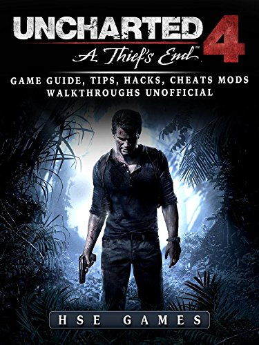 Uncharted 4 a Thiefs End Game Guide, Tips, Hacks, Cheats Mods Walkthroughs Unofficial (Endgame Tips)