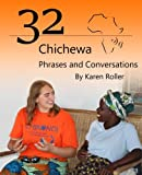32 Chichewa Phrases and Conversations: A Visitor s Guide to Conversations in Chichewa