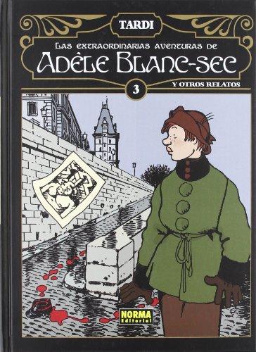 Las extraordinarias aventuras de Adéle Blanc-Sec 3 / The Extraordinary Adventures of Adele Blanc-Sec (Spanish Edition)