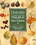 Diseases of Temperate Zone Tree Fruit and Nut Crops, Ogawa, Joseph M. and English, Harley, 0931876974