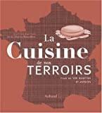 La cuisine de nos terroirs : Plus de 500 recettes et astuces