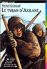 Le Tyran d'Axilane par Grimaud