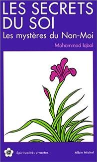 Les Secrets du soi : Les Mystères du non-moi par Muhammad Iqbal