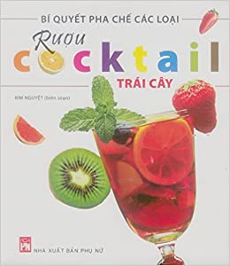 Bí Quyết Pha Chế Các Loại Rượu Cocktail Trái Cây Hình ảnh