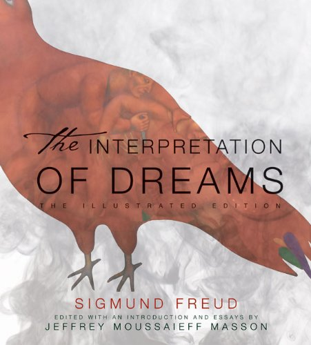 The Interpretation of Dreams: The Illustrated Edition (The Illustrated Editions) by Sterling