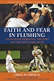 Faith and Fear in Flushing, Greg W. Prince, 1616080469