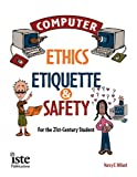 Computer Ethics, Etiquette, and Safety for the 21st-Century Student 9781564841841