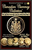 Canadian Currency Collection Software - 2005 Issue : An Inventory Management System and Price Guide for Canadian Coins Minted since 1823 and Banknotes Printed Since 1935, Blais, Michael K., 1591967775