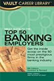Vault Guide to the Top 50 Finance Employers, Chris Prior and Derek Loosvelt, 1581312555