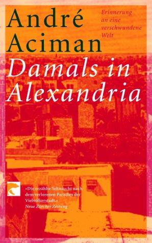 Damals in Alexandria: Erinnerung an eine verschwundene Welt