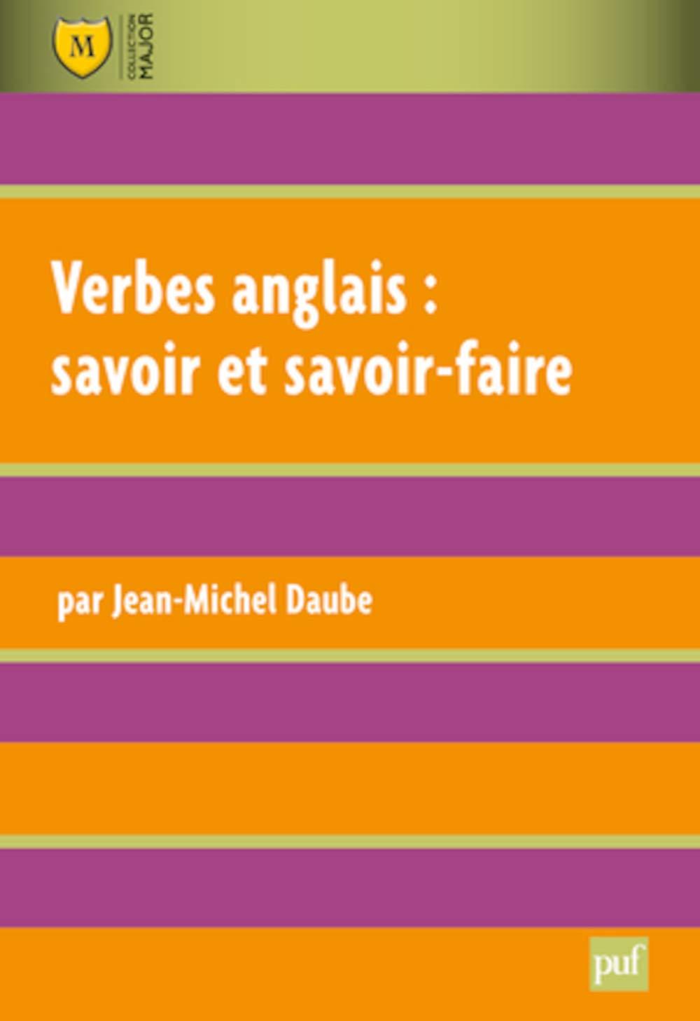 Verbes Anglais Savoir Et Savoir Faire Major French Edition Daube Jean Michel 9782130586869 Amazon Com Books